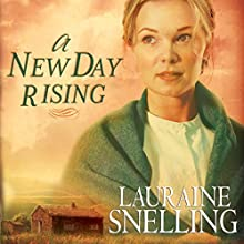 A New Day Rising: Red River of the North Series #2 (       UNABRIDGED) by Lauraine Snelling Narrated by Callie Beaulieu