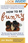 How to Be Funny: The One and Only Pra...