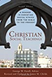 img - for Christian Social Teachings: A Reader in Christian Social Ethics from the Bible to the Present book / textbook / text book