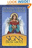 Signs From Above: Your Angels' Messages about Your Life Purpose, Relationships, Health, and More