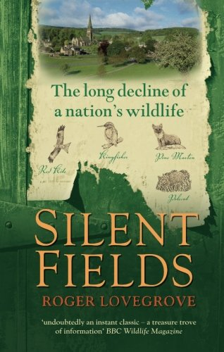 Silent Fields: The long decline of a nation&#039;s wildlife