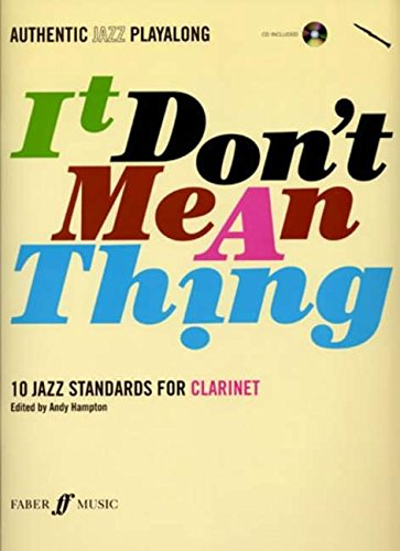 Authentic Jazz Play-Along -- It Don't Mean a Thing: Clarinet Book & CD, Book & CD: Clarinet with CD