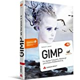 "GIMP - ab Version 2.6 - F�r digitale Fotografie, Webdesign und kreative Bildbearbeitungvon ""Bettina K. Lechner"""