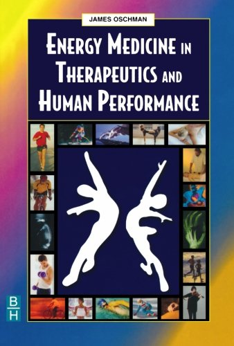 Energy Medicine in Therapeutics and Human Performance, 1e...