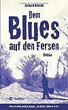 Dem Blues auf den Fersen (German Edition)