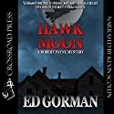 Hawk Moon - A Robert Payne Mystery: Robert Payne Mysteries (       UNABRIDGED) by Ed Gorman Narrated by Kevin Scollin