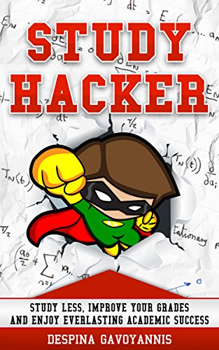 Study Hacker: Study Less, Improve Your Grades And Enjoy Everlasting Academic Success by Despina Gavoyannis ebook deal