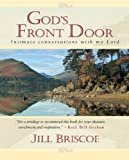 God's Front Door: Private Conversations (0825460107) by Briscoe, Jill