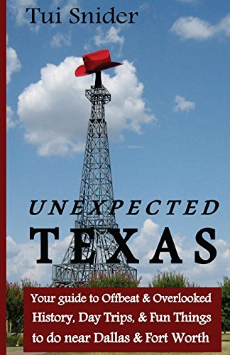 Unexpected Texas: Your guide to Offbeat & Overlooked History, Day Trips & Fun things to do near Dallas & Fort Worth