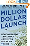 Million Dollar Launch: How to Kick-st...