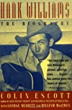 Hank Williams: The Biography (0316249386) by Escott, Colin