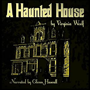 A Haunted House | [Virginia Woolf]