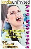 Pee Perverts: Desperate at the Dentist