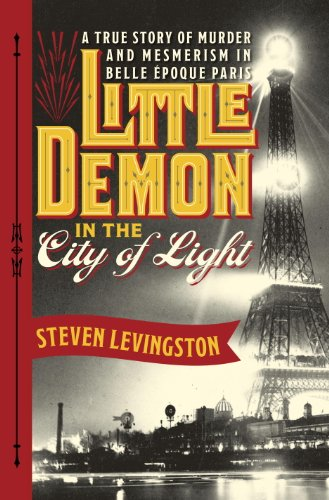 Steven Levingston - Little Demon in the City of Light
