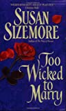 Too Wicked to Marry (Avon Romantic Treasure) (0380816520) by Sizemore, Susan