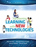 img - for Transforming Learning with New Technologies Plus NEW MyEducationLab with Video-Enhanced Pearson eText -- Access Card Package (2nd Edition) book / textbook / text book