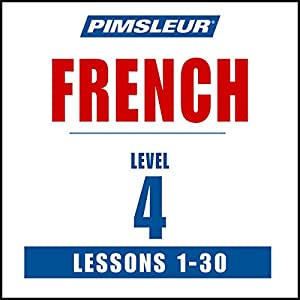 French Phase 4, Units 1-30: Learn to Speak and Understand French with Pimsleur Language Programs | [Pimsleur]