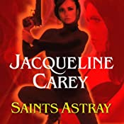Saints Astray: Santa Olivia, Book 2 | Jacqueline Carey
