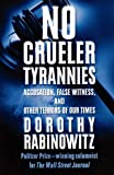 No Crueler Tyrannies: Accusation, False Witness, and Other Terrors of Our Times (Wall Street Journal Book)