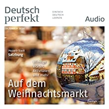 Deutsch perfekt Audio - Auf dem Weihnachtsmarkt. 12/2014 (       UNABRIDGED) by div. Narrated by div.