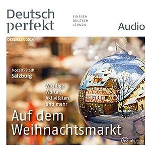 Deutsch perfekt Audio - Auf dem Weihnachtsmarkt. 12/2014 Audiobook