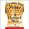 A Changed Man (       UNABRIDGED) by Francine Prose Narrated by Eric Conger