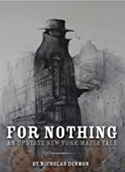 For Nothing (An Upstate New York Mafia Tale)