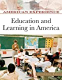 Education and Learning in America (American Experience)