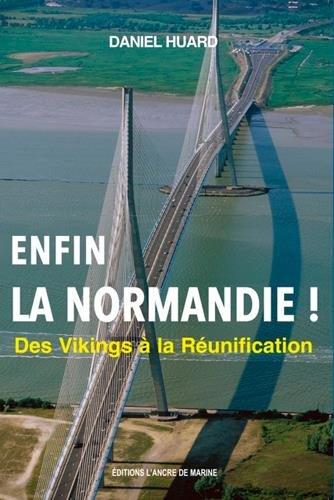 ENFIN ! LA NORMANDIE