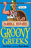 The Groovy Greeks (Horrible Histories) (Horrible Histories)
