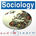 Sociology AudioLearn Study Guide (       UNABRIDGED) by AudioLearn Editors Narrated by AudioLearn Voice Over Team
