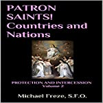 Patron Saints! Countries and Nations: Protection and Intercession, Book 2 | Michael Freze
