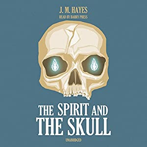 The Spirit and the Skull | [J. M. Hayes]