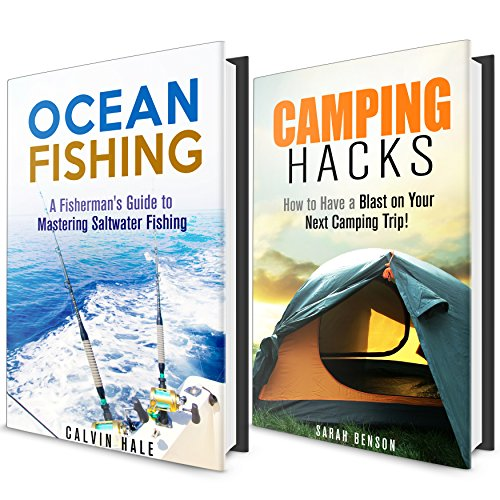 Outdoor Adventure Box Set: Tips and Ideas on Having a Great Camping Trip and Guide to Saltwater Fishing (Beginner's Guide to Camping and Backpacking)