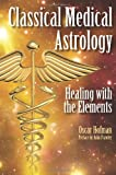 img - for Classical Medical Astrology - Healing with the Elements book / textbook / text book
