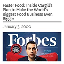 Faster Food: Inside Cargill's Plan to Make the World's Biggest Food Business Even Bigger (       UNABRIDGED) by Forbes Narrated by Ken Borgers