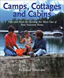 img - for By Joanne Palmisano Camps, Cottages and Cabins: Tips and Ideas for Getting the Most Out of Your Seasonal Home [Paperback] book / textbook / text book