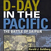 D-Day in the Pacific: The Battle of Saipan | [Harold J. Goldberg]
