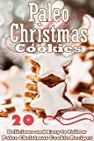 Paleo Christmas Cookies: 20 Delicious and Easy to Follow Paleo Christmas Cookie Recipes