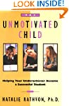 The Unmotivated Child: Helping Your U...