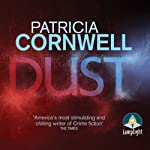 Dust: Kay Scarpetta, Book 21 (       UNABRIDGED) by Patricia Cornwell Narrated by Lorelei King