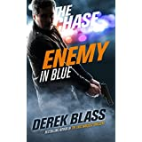 Enemy in Blue: The Chase (Book #1) (The Cruz Marquez Thrillers) ~ Derek Blass