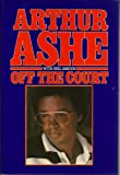 Off the Court (0453004008) by Arthur Ashe