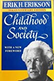 Childhood & Society (35th Anniversary Edition) (0393302881) by Erik H Erikson