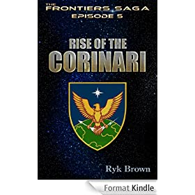 "Ep.#5 - ""Rise of the Corinari"" (The Frontiers Saga) (English Edition)"