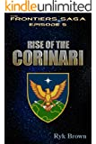 "Ep.#5 - ""Rise of the Corinari"" (The Frontiers Saga)"