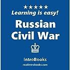 Russian Civil War Hörbuch von  IntroBooks Gesprochen von: Andrea Giordani