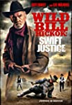 Wild Bill Hickok: Swift Justice [DVD]