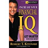Rich Dad's Increase Your Financial IQ: It's Time to Get Smarter with Your Moneyby Robert T. Kiyosaki