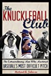 The Knuckleball Club: The Extraordina...